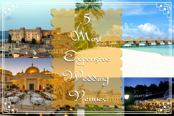 Most Expensive Wedding Locations - A2zWeddingCards
