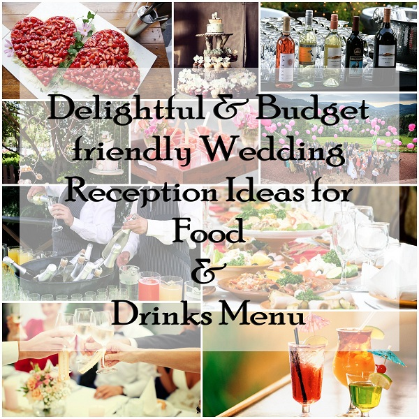 Budget friendly Wedding Reception Ideas for Food & Drinks Menu