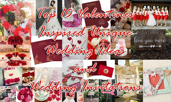 Top 10 Valetines Inspired Wedding Ideas and Wedding Invitations