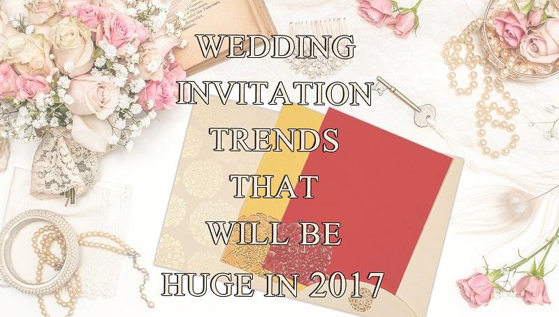 Top 10 Wedding Invitation Trends - Feb 2017